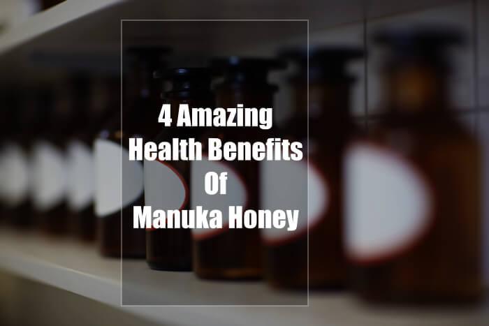 4 Amazing Health Benefits Of Manuka Honey